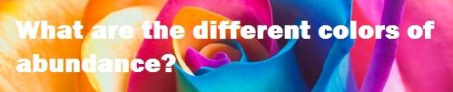 The Colors of Abundance